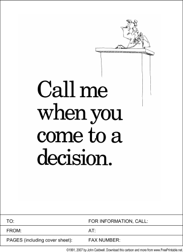 Call When You Come To a Decision fax cover sheet